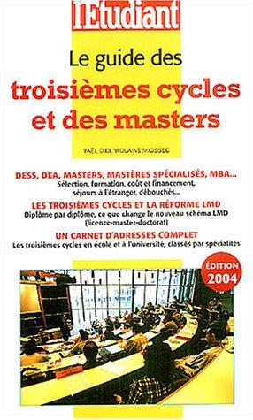 Le Guide des troisièmes cycles et des Masters 2004