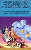 Amazing Story book of    ALADDIN AND THE MAGICAL LAMP: Great Story, around the world (fun story, kid's storybook, kid's Bedtime stories)