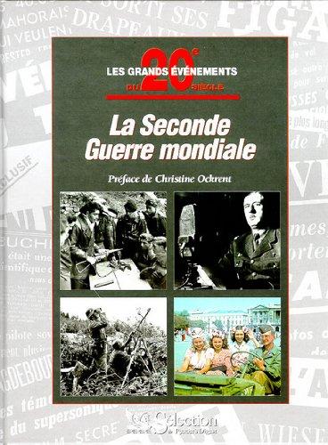 La Seconde Guerre mondiale. Les grands événements du 20e siècle par Collectif