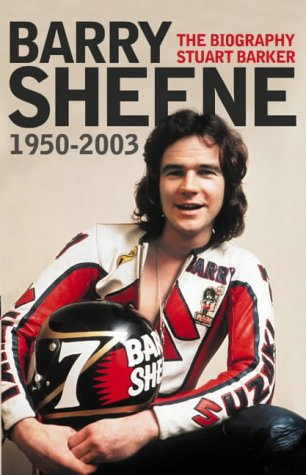 Barry Sheene, 1950-2003: The Biography
