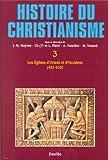 Histoire du Christianisme. Tome 3 - Eglises d'Orient et d'occident 432-610