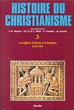 Histoire du Christianisme. Tome 3 - Eglises d'Orient et d'occident 432-610 de Yves Modéran