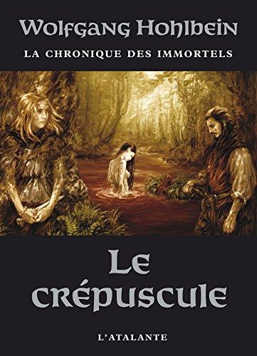 Le Crépuscule: La Chronique des immortels, T4 (La Dentelle du Cygne) par Wolfgang Hohlbein