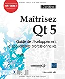 ma?trisez qt 5 guide de d?veloppement d applications professionnelles 2e ?dition