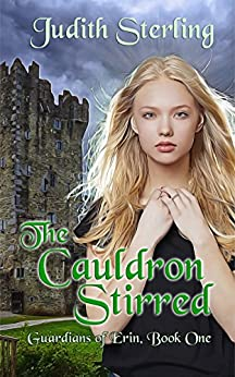 The Cauldron Stirred (Guardians of Erin Book 1) by [Sterling, Judith]