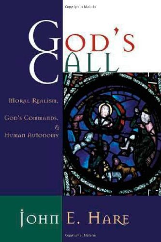 gods-call-moral-realism-gods-commands-and-human-autonomy-moral-realism-gods-commands-and-human-auton