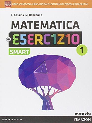 Matematica in esercizio smart. Per le Scuole superiori. Con e-book. Con espansione online: 1