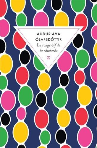 LE ROUGE VIF DE LA RHUBARBE par Audur Ava Olafsdottir