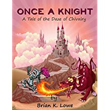 Once a Knight: A Tale of the Daze of Chivalry