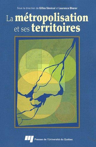 La métropolisation et ses territoires