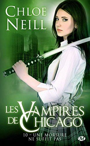 Les Vampires de Chicago, Tome 10: Une morsure ne suffit pas par Chloe Neill