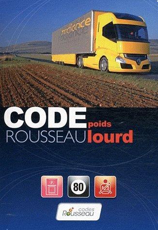 Code Rousseau poids lourd : Transport de marchandises, Permis C, Préparation à l'examen par Codes Rousseau