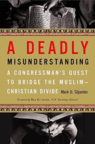 A Deadly Misunderstanding: A Congressman's Quest to Bridge the Muslim-Christian Divide