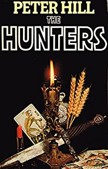 The Hunters (The Staunton and Wyndsor Series Book 1) (English Edition) par [Hill, Peter]