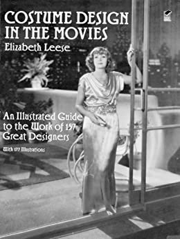 Costume Design in the Movies: An Illustrated Guide to the Work of 157 Great Designers (Dover Fashion and Costumes) by [Leese, Elizabeth]
