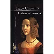 La Dama y el Unicornio (Spanish Edition) by Tracy Chevalier (2004-06-01)