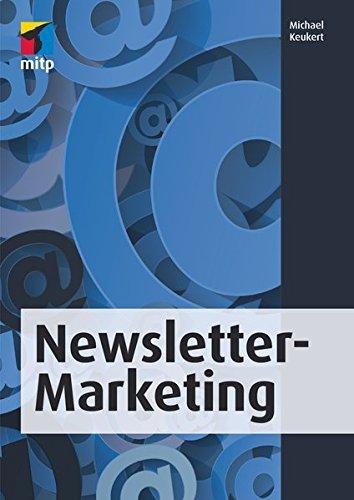 Erfolgreiches Newsletter-Marketing (mitp Business)