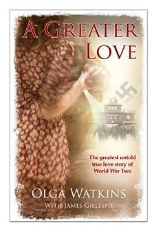 A Greater Love by [Watkins, Olga, Gillespie, James]