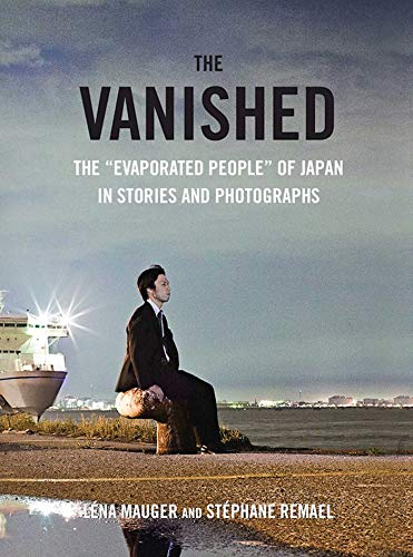 The Vanished: The Evaporated People of Japan in Stories and Photographs par  Léna Mauger