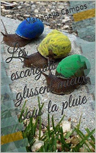 Livre Les escargots glissent mieux sous la pluie pdf, epub ebook