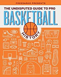 FreeDarko Presents: The Undisputed Guide to Pro Basketball History by Bethlehem Shoals (2010-11-01)