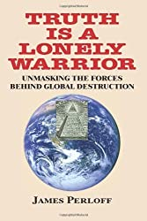 Truth Is a Lonely Warrior by Perloff, James (2013) Paperback