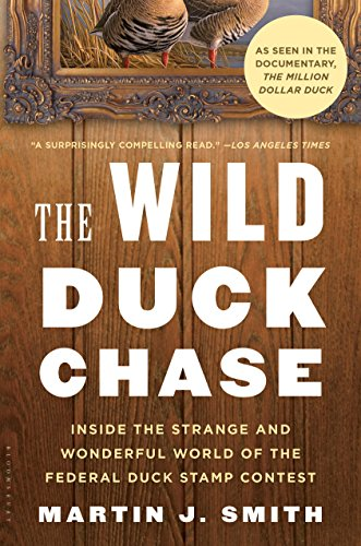 The Wild Duck Chase: Inside the Strange and Wonderful World of the Federal Duck Stamp Contest (English Edition) -