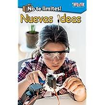 ¡No te limites! Nuevas ideas (Outside the Box: New Ideas!) (Exploring Reading)