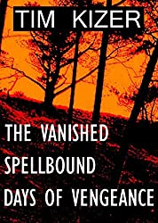 3 Suspense Thrillers in 1 Book (The Vanished, Days of Vengeance, Spellbound) (English Edition)