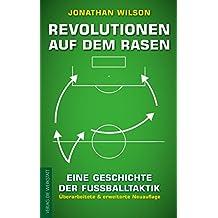 Revolutionen auf dem Rasen: Eine Geschichte der Fußballtaktik