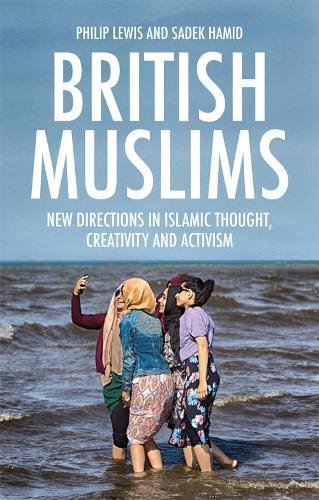Download Epub English British Muslims: New Directions in Islamic Thought, Creativity and Activism