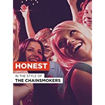 """Honest in the Style of """"The Chainsmokers"""""""