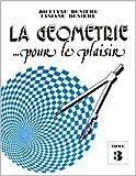 La géométrie pour le plaisir, tome 3 de Jocelyne Denière,Lysiane Denière ( 23 septembre 1998 ) - 23/09/1998