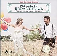 Prepara tu boda vintage par  María Tejel Labrador
