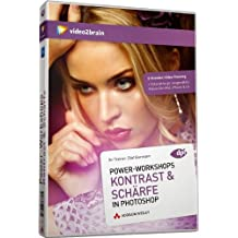 Power-Workshops: Kontrast & Schärfe in Photoshop - Global-, Lokal- und Mikrokontrast (PC+MAC+Linux)
