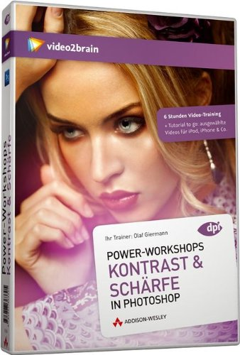 Power-Workshops: Kontrast & Schärfe in Photoshop – Global-, Lokal- und Mikrokontrast (PC+MAC+Linux)