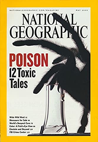 National geographic 2005 May : Poison 12 toxic tales