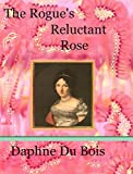 The Rogue's Reluctant Rose (English Edition)
