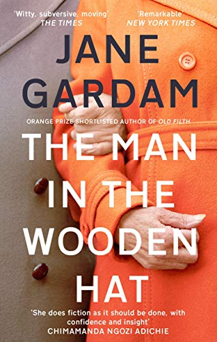 The Man In The Wooden Hat: From the Orange Prize shortlisted author (Old Filth Book 2) (English Edition)