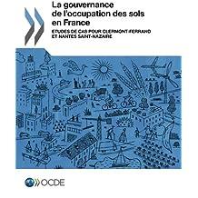 La gouvernance de l'occupation des sols en France : Etudes de cas pour Clermont-Ferrand et Nantes Saint-Nazaire