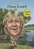 Who Was Steve Irwin? by Dina Anastasio (2015-05-19)