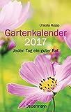 Gartenkalender 2017: Jeden Tag ein guter Rat