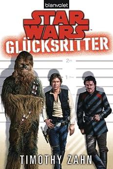 Star WarsTM Glücksritter von [Zahn, Timothy]