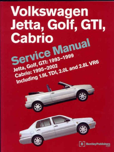 Volkswagen Jetta, Golf, Gti, Cabrio Service Manual: Including Jetta Iii, Golf Iii, Vr6, and Tdi 1993, 1994, 1995, 1996, 1997, 1998, and Early 1999