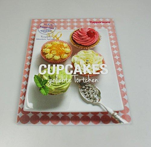 TUPPERWARE Rezeptheft Cupcakes geliebte Törtchen Backen Backbuch (Cupcakes Für Tupperware)
