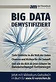 Big Data demsystifiziert: Tiefe Einblicke in die Welt der Daten und wie Du dich ab jetzt sicherer im Datendschungel fortbewegst.