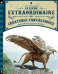 Le livre extraordinaire des créatures fantastiques par Tom Jackson