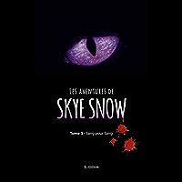 Les Aventures de Skye Snow: Tome 3 : Sang pour sang !