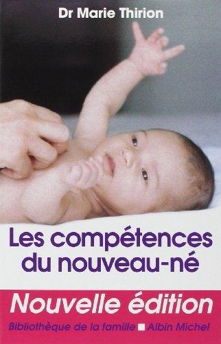 Les Comptences du nouveau-n de Dr. Marie Thirion (4 septembre 2002) Broch