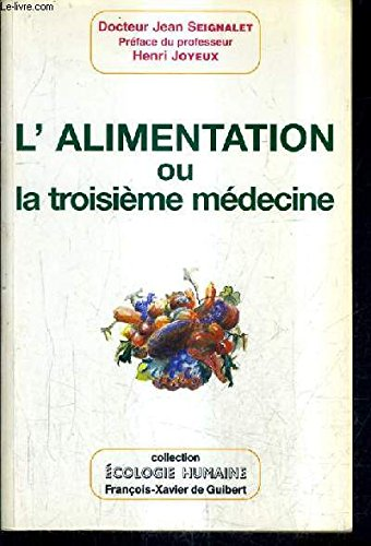 L' Alimentation Ou La Troisieme Medecine